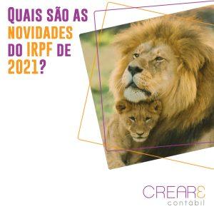 Quais são as novidades do IRPF de 2021?